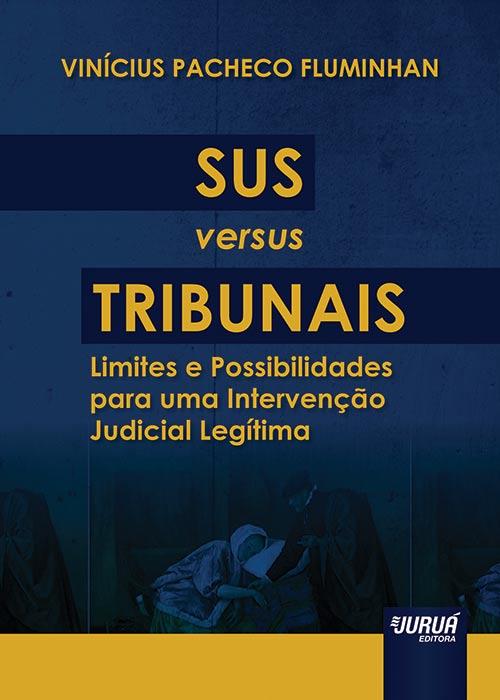 SUS versus Tribunais