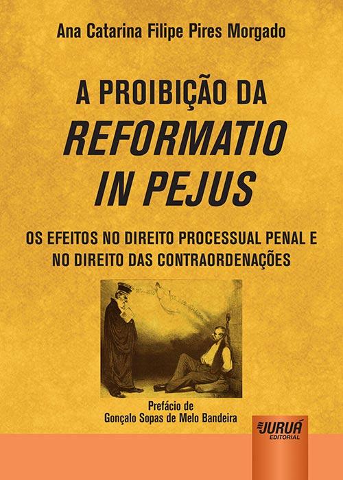 Proibição da Reformatio In Pejus, A
