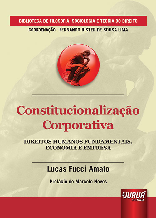 Constitucionalização Corporativa - Direitos Humanos Fundamentais, Economia e Empresa