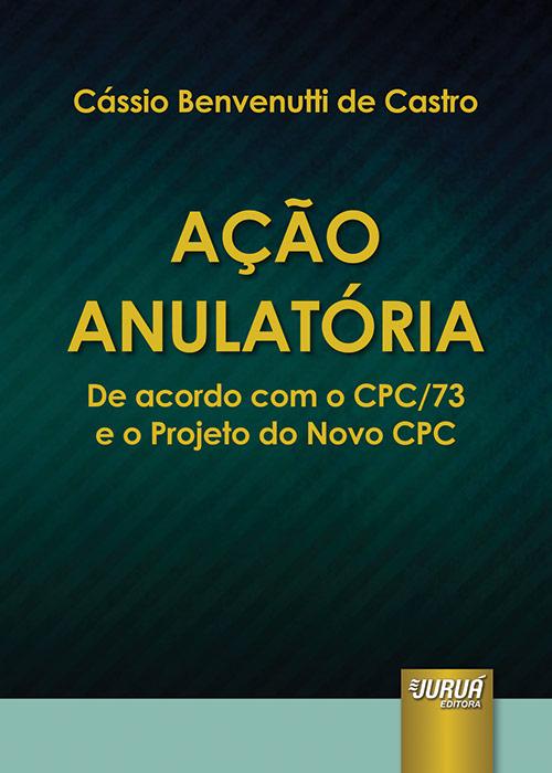 Ação Anulatória - De acordo com o CPC/73 e o Projeto do Novo CPC