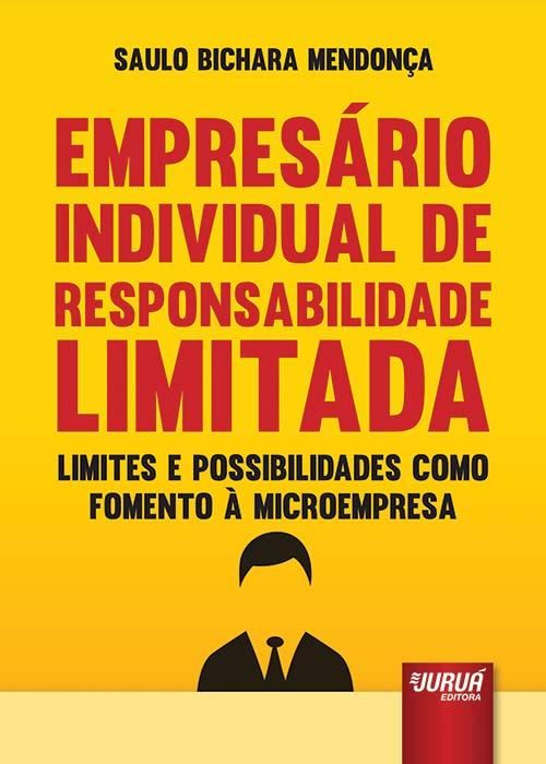 Empresário Individual de Responsabilidade Limitada - Limites e Possibilidades como Fomento à Microempresa