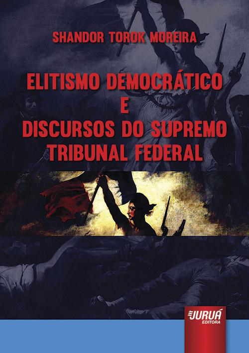 Elitismo Democrático e Discursos do Supremo Tribunal Federal
