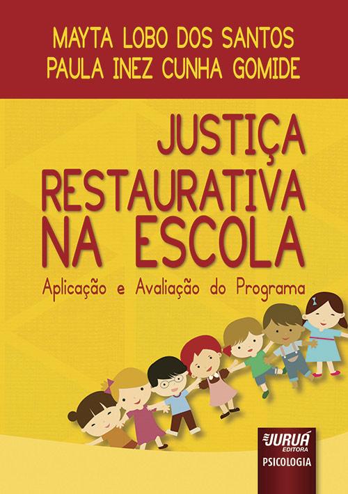 Justiça Restaurativa na Escola - Aplicação e Avaliação