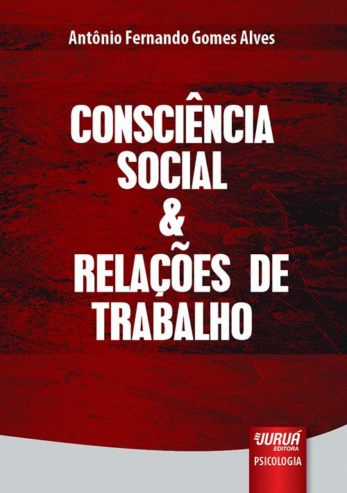 Consciência Social & Relações de Trabalho