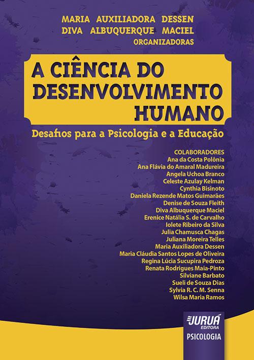 Ciência do Desenvolvimento Humano, A - Desafios para a Psicologia e a Educação