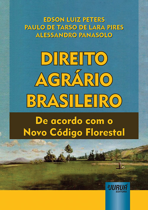 Direito Agrário Brasileiro - De acordo com o Novo Código Florestal