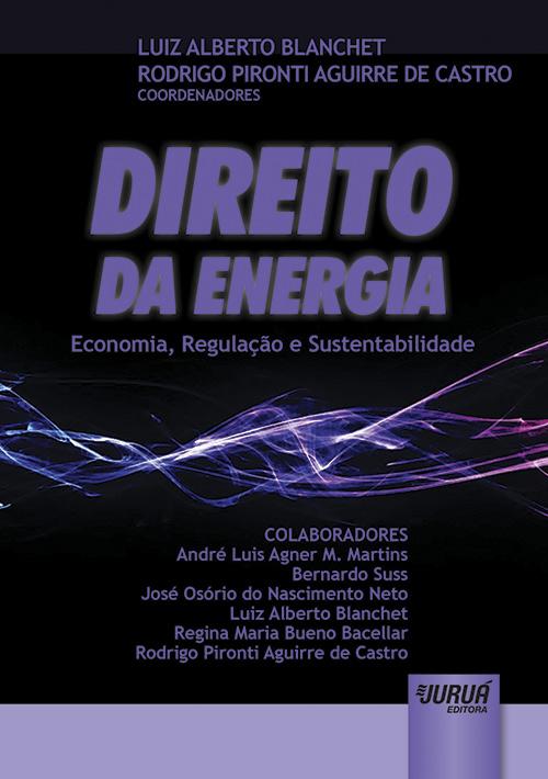 Direito da Energia - Economia, Regulação e Sustentabilidade