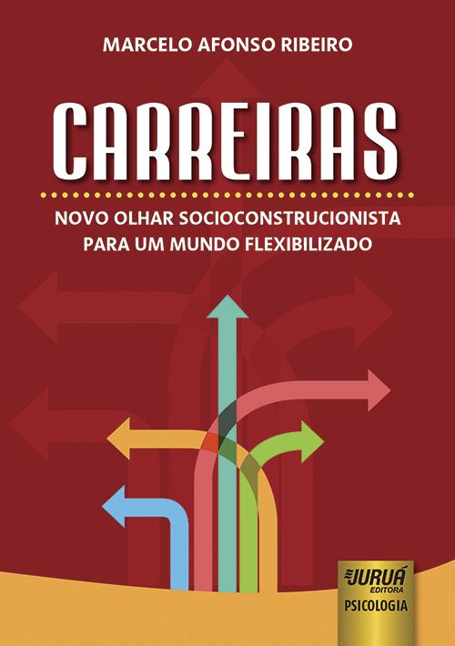 Carreiras - Novo Olhar Socioconstrucionista para um Mundo Flexibilizado