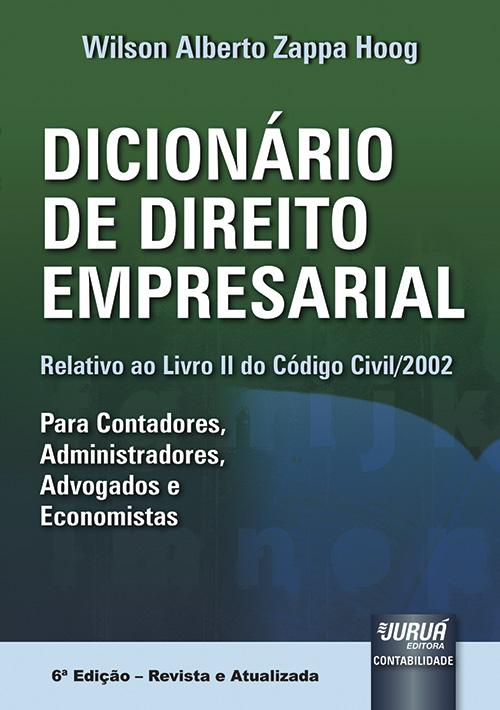 Dicionário de Direito Empresarial - Relativo ao Livro II do Código Civil/2002