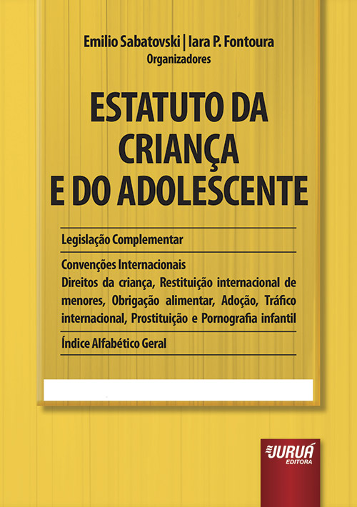 Estatuto da Criança e do Adolescente - ECA - Legislação Complementar - Convenções Internacionais