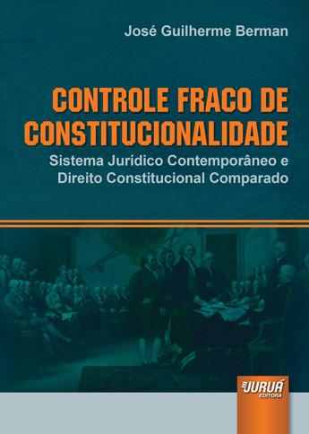 Controle Fraco de Constitucionalidade - Sistema Jurídico Contemporâneo e Direito Constitucional Comparado