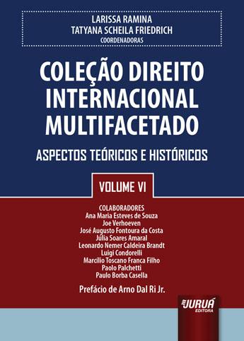 Coleção Direito Internacional Multifacetado - Volume VI
