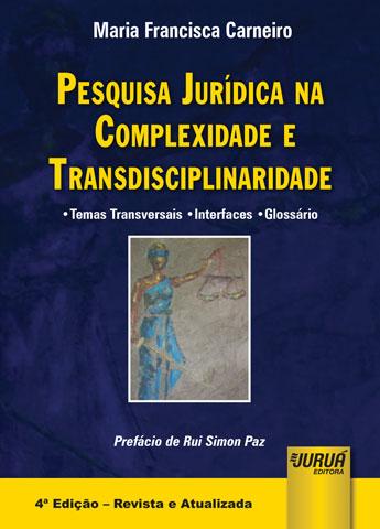 Pesquisa Jurídica na Complexidade e Transdisciplinaridade - Temas Transversais - Interfaces - Glossário