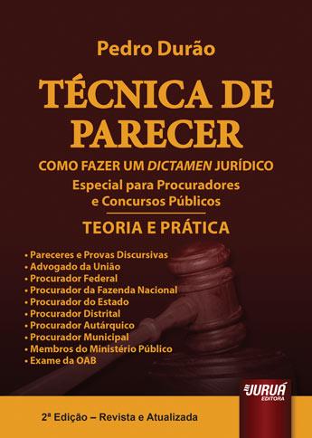Técnica de Parecer - Como Fazer um Dictamen Jurídico - Teoria e Prática