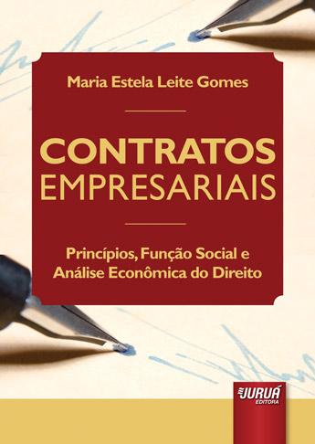 Contratos Empresariais - Princípios, Função Social e Análise Econômica do Direito