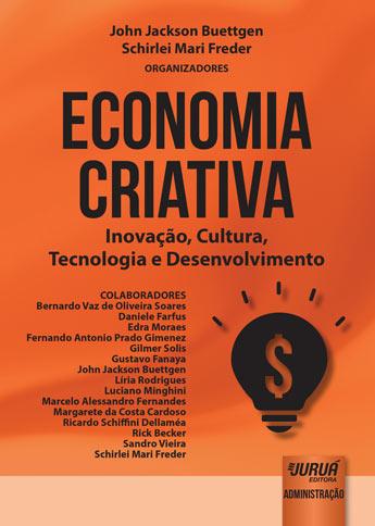 Economia Criativa - Inovação, Cultura, Tecnologia e Desenvolvimento