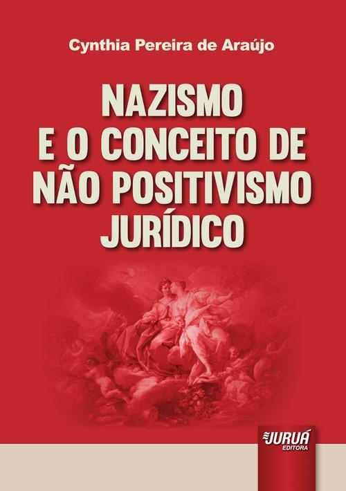 Nazismo e o Conceito de Não Positivismo Jurídico