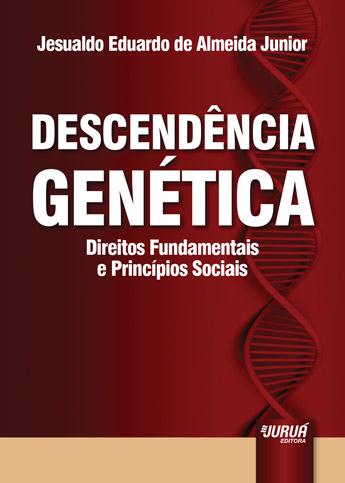 Descendência Genética - Direitos Fundamentais e Princípios Sociais