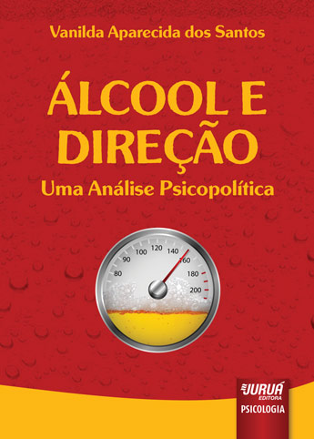 Álcool e Direção - Uma Análise Psicopolítica
