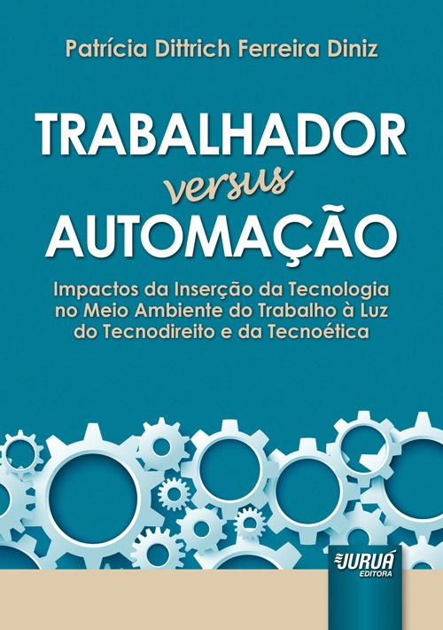 Trabalhador versus Automação