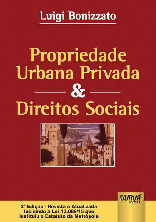 Propriedade Urbana Privada & Direitos Sociais