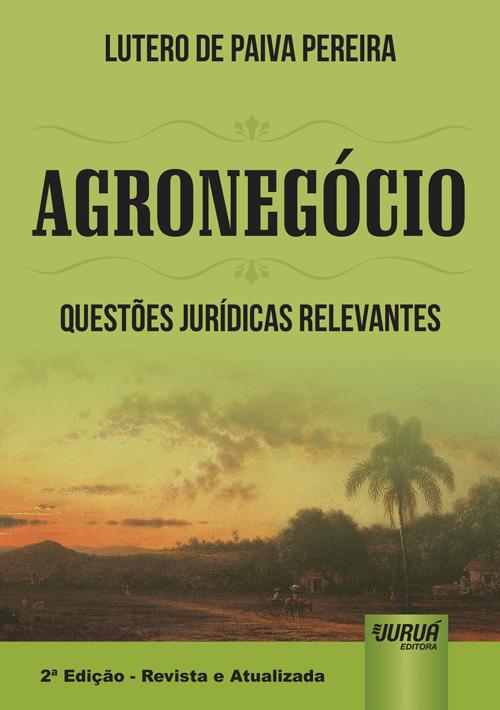 Agronegócio - Questões Jurídicas Relevantes