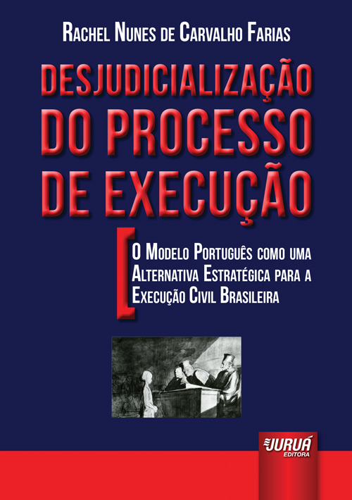 Desjudicialização do Processo de Execução