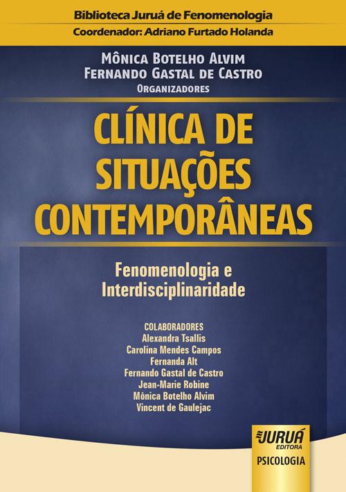 Clínica de Situações Contemporâneas - Fenomenologia e Interdisciplinaridade