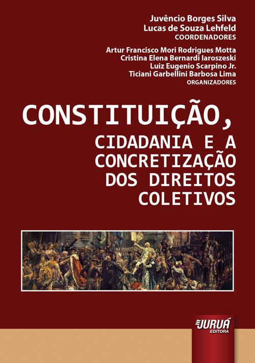 Constituição, Cidadania e a Concretização dos Direitos Coletivos
