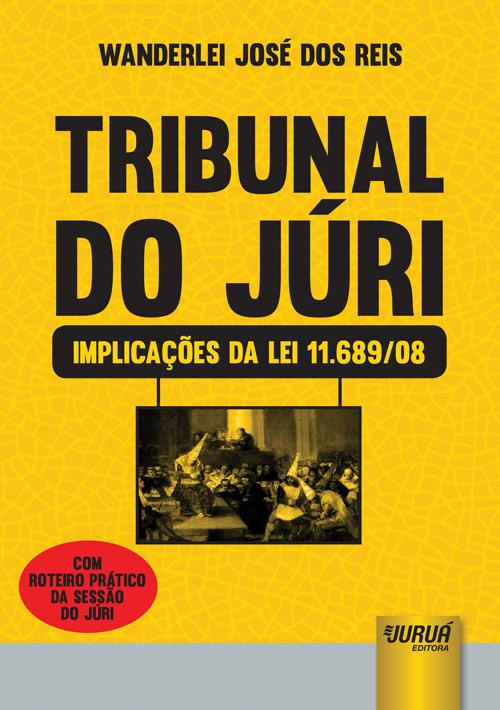 Tribunal do Júri - Implicações da Lei 11.689/08