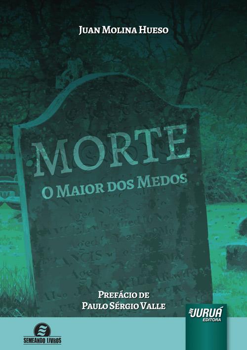 Morte - O Maior dos Medos - Prefácio de Paulo Sérgio Valle