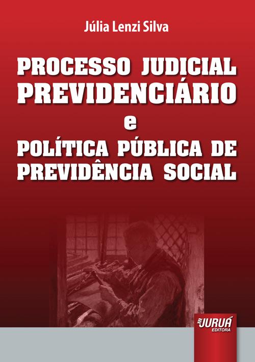 Processo Judicial Previdenciário e Política Pública de Previdência Social