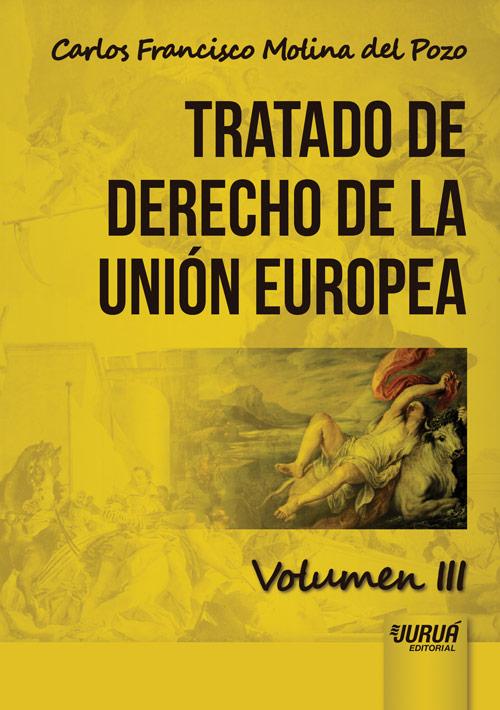 Tratado de Derecho de la Unión Europea - Volumen III