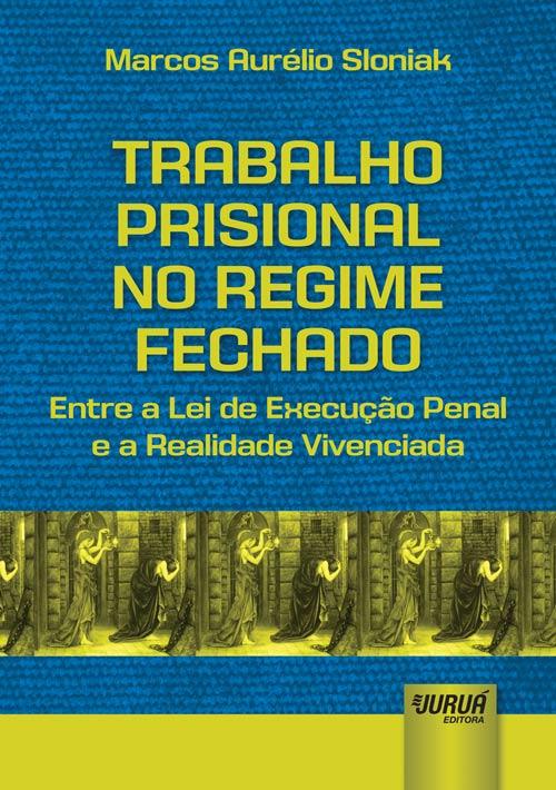 Trabalho Prisional no Regime Fechado