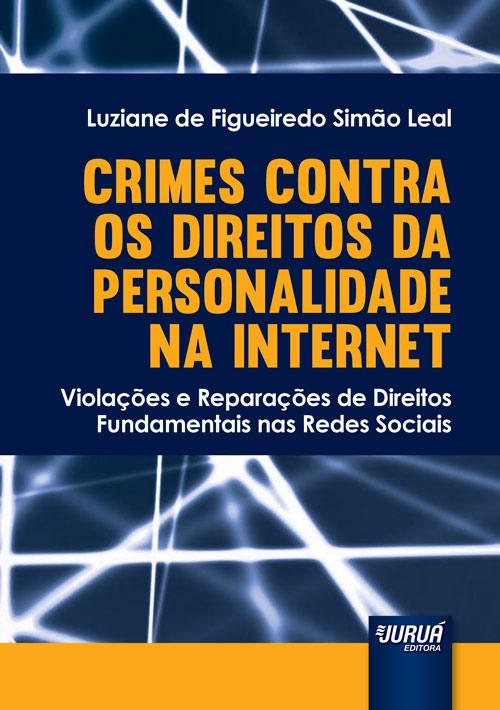 Crimes Contra os Direitos da Personalidade na Internet
