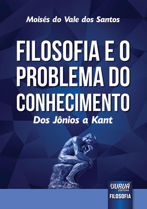 Filosofia e o Problema do Conhecimento