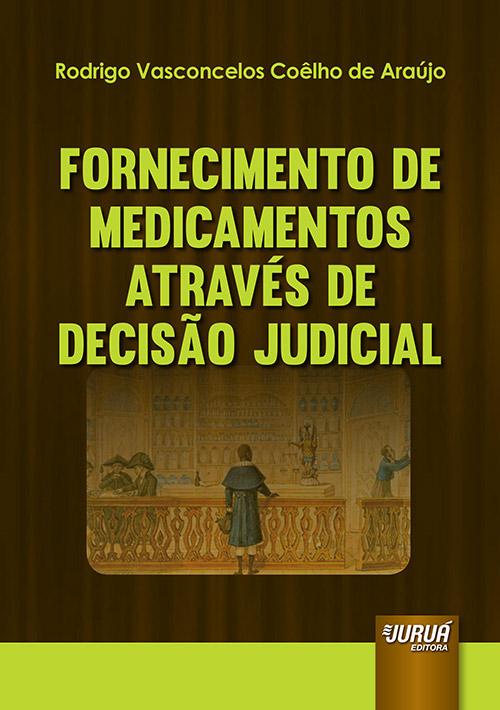 Fornecimento de Medicamentos Através de Decisão Judicial
