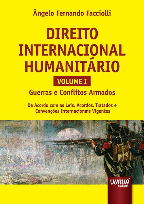 Direito Internacional Humanitário - Volume I