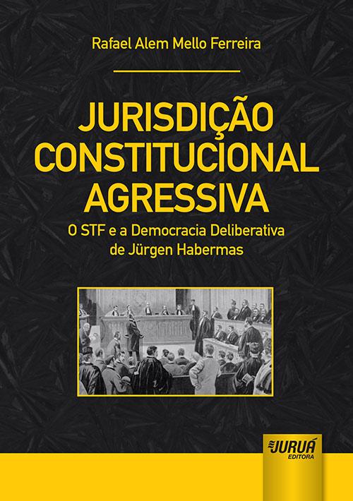 Jurisdição Constitucional Agressiva
