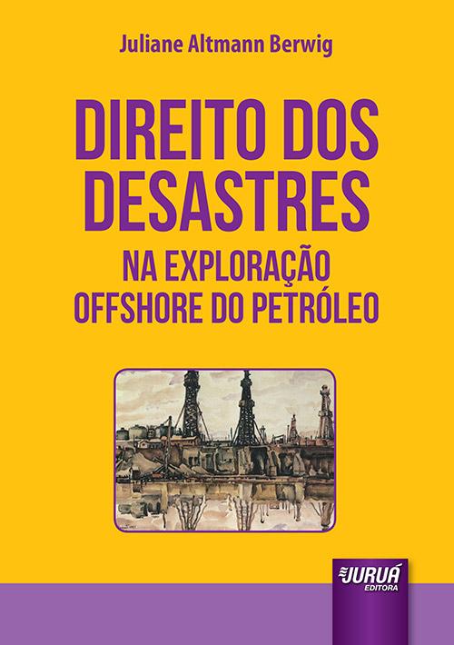 Direito dos Desastres na Exploração Offshore do Petróleo