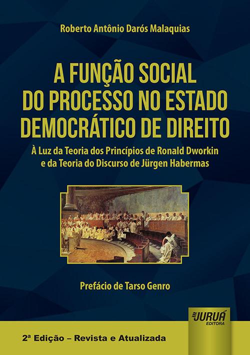 Função Social do Processo no Estado Democrático de Direito, A