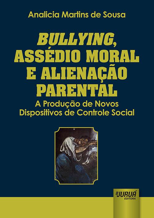 Bullying, Assédio Moral e Alienação Parental