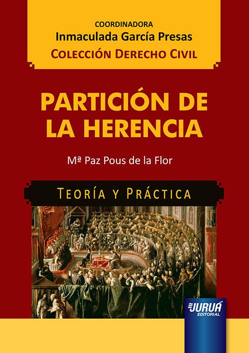 Partición de La Herencia - Teoría y Práctica - Colección Derecho Civil
