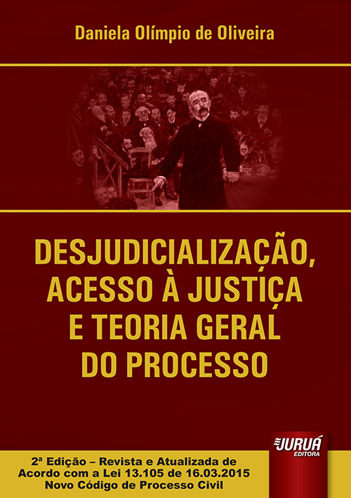 Desjudicialização, Acesso à Justiça e Teoria Geral do Processo