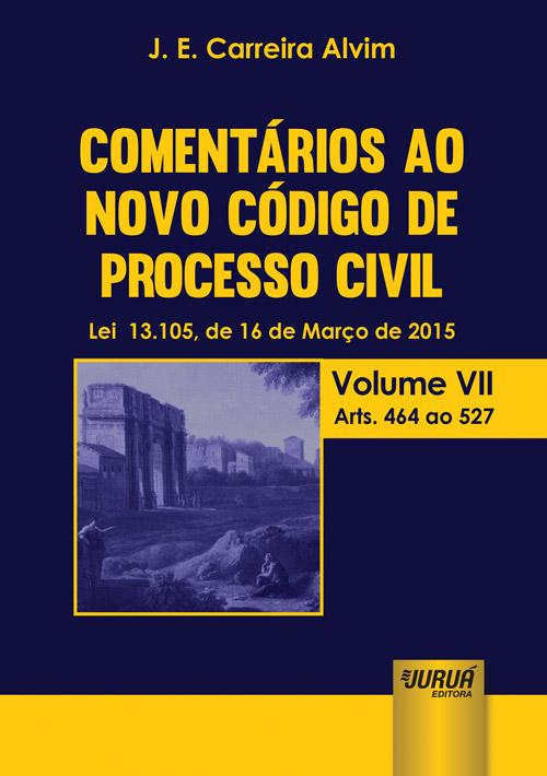 Comentários ao Novo Código de Processo Civil - Lei 13.105, de 16 de Março de 2015