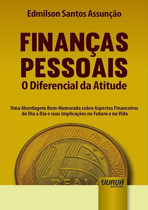 Finanças Pessoais - O Diferencial da Atitude