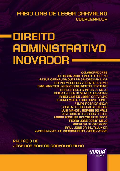 Direito Administrativo Inovador – Prefácio José dos Santos Carvalho Filho