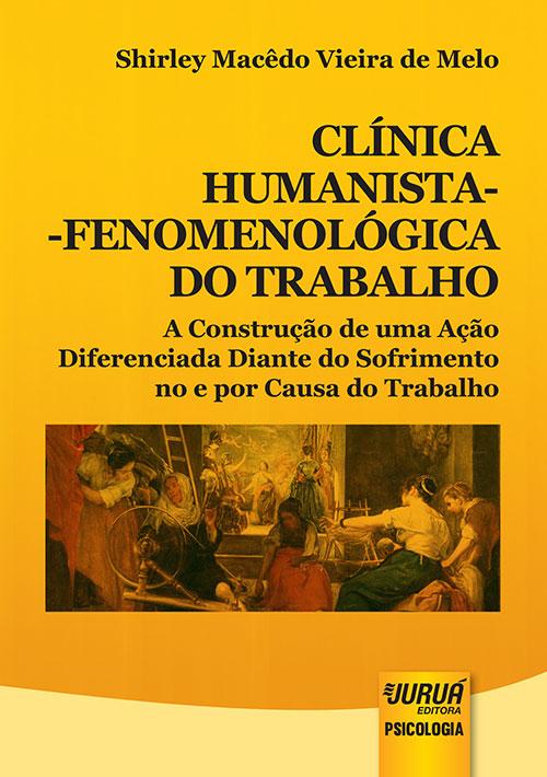 Clínica Humanista-Fenomenológica do Trabalho