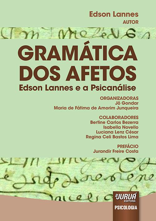 Gramática dos Afetos - Edson Lannes e a Psicanálise – Prefácio de Jurandir Freire Costa