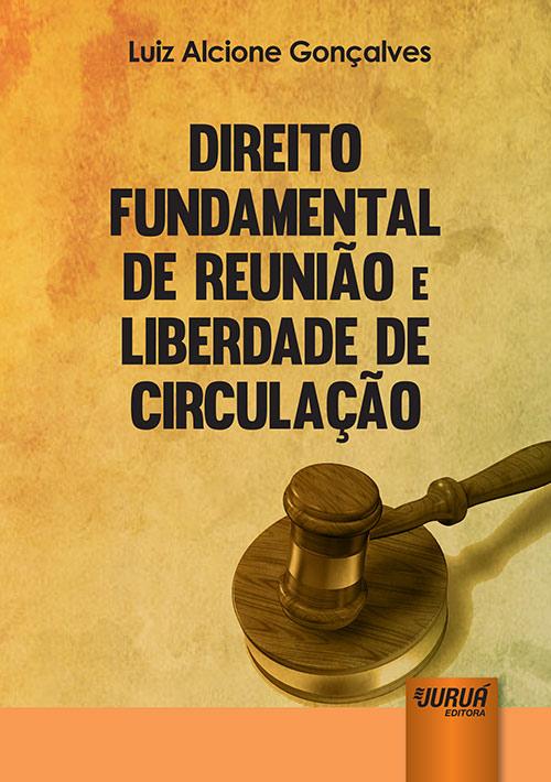 Direito Fundamental de Reunião e Liberdade de Circulação